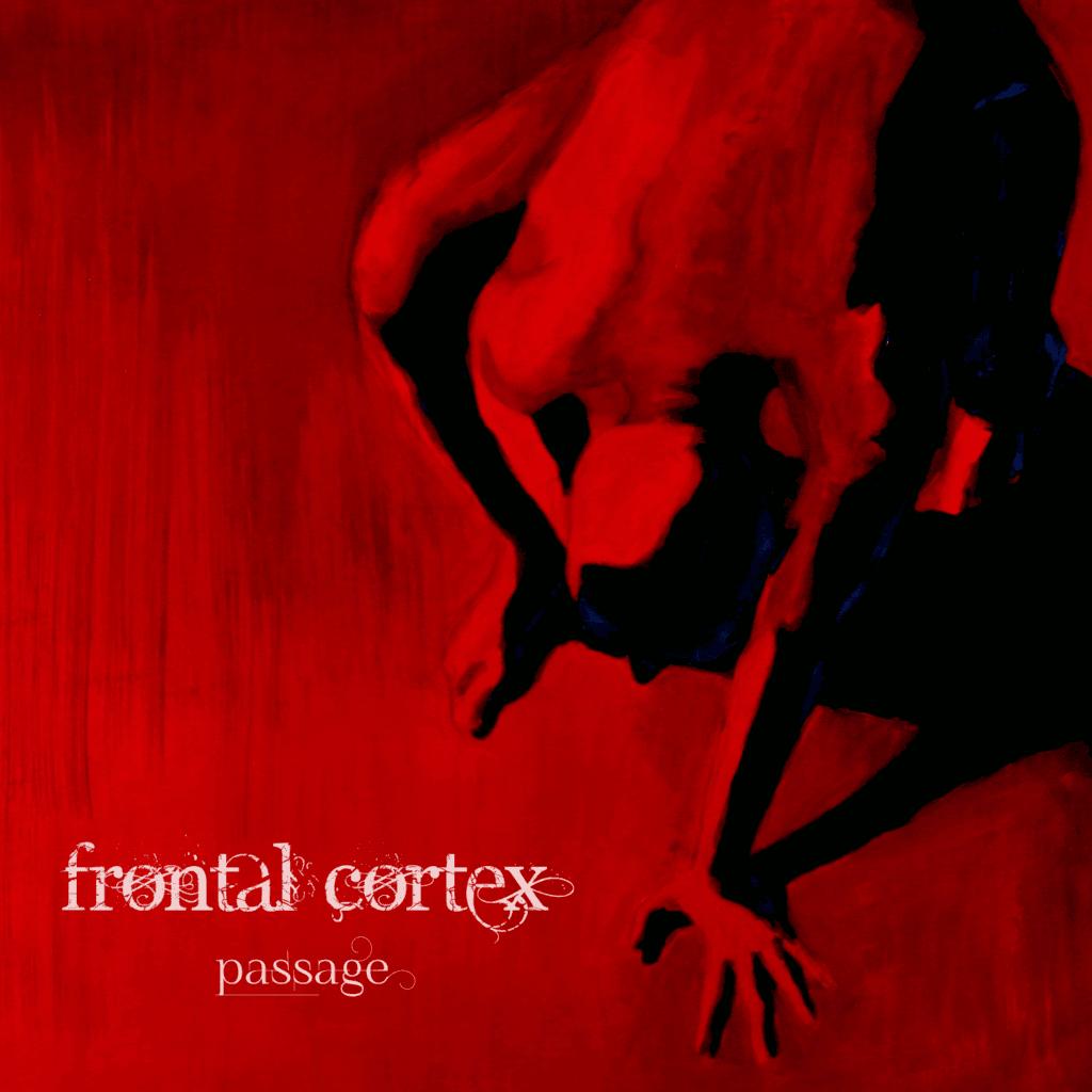 Frontal Cortex - Passage, 2018