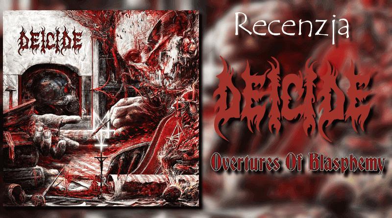 Recenzja płyty Overtures of Blasphemy zespołu Deicide